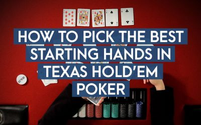How To Pick The Best Starting Hands In Texas Hold'em