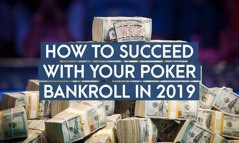 How To Succeed With Your Poker Bankroll In 2020